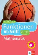 Klett Funktionen im Griff Mathematik 7  10  Klasse