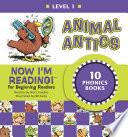 Now I m Reading  Level 1  Animal Antics