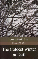The Coldest Winter on Earth Selected Poems With Many Of The Poems Comprising
