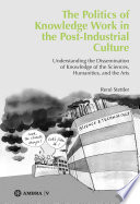 The Politics of Knowledge Work in the Post Industrial Culture
