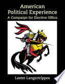 American Political Experience: A Campaign for Elective Office