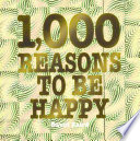 1 000 Reasons To Be Happy