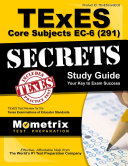 Texes Core Subjects EC 6  291  Secrets Study Guide  Texes Test Review for the Texas Examinations of Educator Standards
