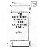 The consolidated genealogies of the Ralph Smith family