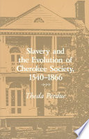 Slavery And The Evolution Of Cherokee Society 1540 1866