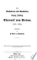 Des Ratsherrn und Apothekers Georg Ludwig Chronik von Brünn
