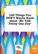 100 Things You Don t Wanna Know about Me Talk Pretty One Day