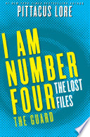 I Am Number Four The Lost Files The Guard