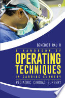 A handbook of operating techniques in cardiac surgery