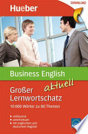 Gro  er Lernwortschatz Business English aktuell