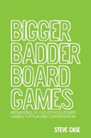 Bigger Badder Board Games