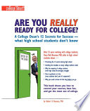 Are You Really Ready For College A College Dean S 12 Secrets For Success What High School Students Don T Know