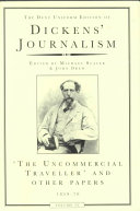 The Uncommercial Traveller And Other Papers, 1859-70 : annotated edition of dickens's journalism; previous volumes...