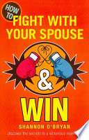 How to Fight with Your Spouse   Win