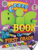 Crazy Big Book of First Grade Activities