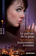 download ebook le parfum de la peur - inséparables ennemis pdf epub