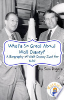 What s So Great About Walt Disney