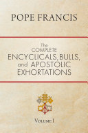 The Complete Encyclicals, Bulls, and Apostolic Exhortations Book