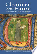 Chaucer and Fame Chaucer S Writings; The Essays Here Discuss Their