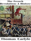 The French Revolution a History
