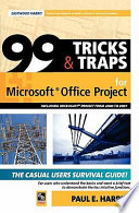 99 Tricks and Traps for Microsoft Office Project, Including Microsoft Project 2000 to 2007