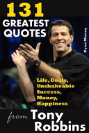131 Greatest Quotes from Tony Robbins