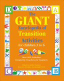 The Giant Encyclopedia of Transition Activities for Children 3 to 6   Over 600 Activities Created by Teachers for Teachers