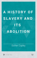 A History of Slavery and Its Abolition