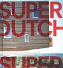 Neue niederländische Architektur - SuperDutch