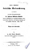 Erste und zweite kritische Beleuchtung der Schrift des Herrn Oberappellationsrathes Dr. Joh. Wilh. Bickell