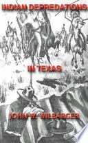 Texas Ranger Indian Tales Indian Depredations In Texas