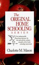 The Original Home Schooling Series