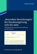 """""""Besondere Bemühungen"""" der Bundesregierung, Band 1: 1962 bis 1969"""