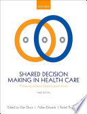 Shared Decision Making In Health Care : have placed increasing importance on the relationship...