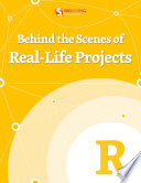Behind the Scenes of Real Life Projects