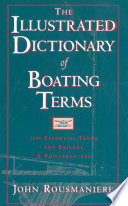 The Illustrated Dictionary of Boating Terms  2000 Essential Terms for Sailors and Powerboaters  Revised Edition