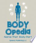 Body OPedia Name That Body Part