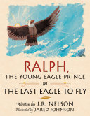 Ralph  the Young Eagle Prince in the Last Eagle to Fly