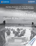 Cambridge IGCSE   and O Level History Option B  The 20th Century Coursebook
