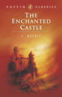 . The Enchanted Castle .