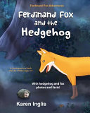 Ferdinand Fox And The Hedgehog : photos and facts about foxes and hedgehogs! when...