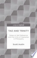 Tao and Trinity  Notes on Self Reference and the Unity of Opposites in Philosophy