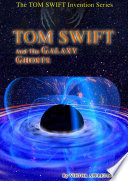 8—Tom Swift and the Galaxy Ghosts (HB)