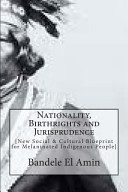 Nationality  Birthrights and Jurisprudence