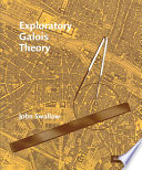 Exploratory Galois Theory