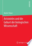 Aristoteles und die Geburt der biologischen Wissenschaft