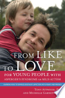 From Like to Love for Young People with Asperger s Syndrome  Autism Spectrum Disorder