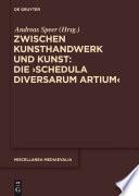 Zwischen Kunsthandwerk und Kunst  Die    Schedula diversarum artium