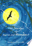 The Journeys of Aquila and Moondust
