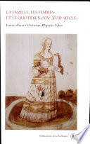 illustration La famille, les femmes et le quotidien (XIVe-XVIIIe siècle)